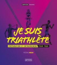 Frédéric Hurlin - Je suis triathète - Préparation et entraînement pour tous.