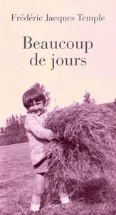Frédéric Jacques Temple - Beaucoup de jours - Faux journal.