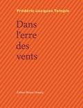 Frédéric Jacques Temple - Dans l'erre des vents.