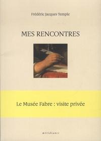 Frédéric Jacques Temple et Alain Clément - Mes rencontres ; L'église, l'alcôve et le bordel.