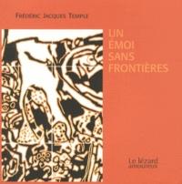 Frédéric Jacques Temple - Un émoi sans frontières.