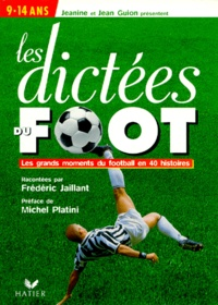 Les dictées du foot - Les grands moments du football en 40 histoires.pdf