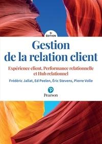 Gestion de la relation client- Expérience client, performance relationnelle, hub relationnel - Frédéric Jallat |