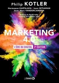 Frédéric Jallat et Philip Kotler - Marketing 4.0 - L'ère du digital.