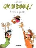 Frédéric Jannin - Que du bonheur ! Tome 2 : A moi la garde !.