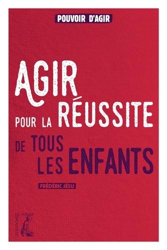 Frédéric Jésu - Agir pour la réussite de tous les enfants.