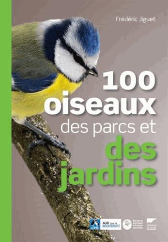 Frédéric Jiguet - 100 oiseaux des parcs et des jardins.
