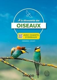 Frédéric Jiguet - A la découverte des oiseaux - Avec chants d'oiseaux.