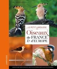 Frédéric Jiguet et Aurélien Audevard - Le petit Larousse des oiseaux de France & d'Europe.