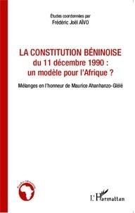 Frédéric Joël Aïvo - La Constitution béninoise du 11 décembre 1990 : un modèle pour l'Afrique ? - Mélanges en l'honneur de Maurice Ahanhanzo-Glélé.