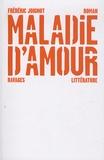 Frédéric Joignot - Maladie d'amour.