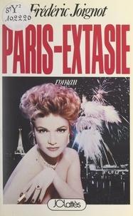 Frédéric Joignot - Paris-extasie.
