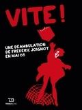 Frédéric Joignot - Vite ! - Une déambulation de Frédéric Joignot en mai 68.