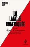 Frédéric Joly - La langue confisquée - Lire Victor Klemperer aujourd'hui.