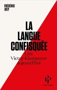 Meilleur ebook pdf téléchargement gratuit La langue confisquée  - Lire Victor Klemperer aujourd'hui FB2