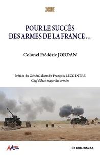 Frédéric Jordan - Pour le succès des armes de la France....