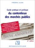 Frédéric Julien - Guide juridique et pratique du contentieux des marchés publics.