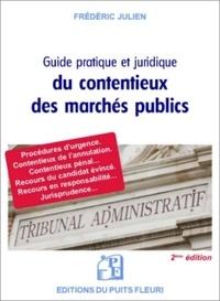 Guide juridique et pratique du contentieux des marchés publics - Frédéric Julien |