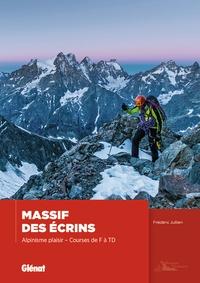 Frédéric Jullien - Massif des écrins - Alpinisme plaisir - Courses de F à TD.