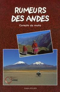 Frédéric Jullien - Rumeurs des Andes - Carnets de route.
