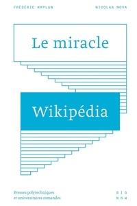 Frédéric Kaplan et Nicolas Nova - Le miracle Wikipédia.