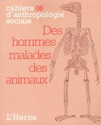 Frédéric Keck et Noélie Vialles - Des hommes malades des animaux.