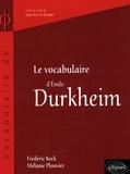 Frédéric Keck et Mélanie Plouviez - Le vocabulaire de Durkheim.