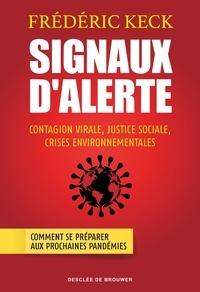 Frédéric Keck - Signaux d'alerte - Contagion virale, justice sociale, crises environnementales.