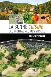 Frédéric Kempf - La bonne cuisine des montagnes des Vosges.