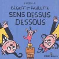Frédéric Kessler - Bebert et Paulette sens dessus dessous.
