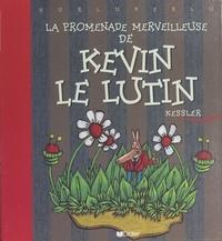 Frédéric Kessler - La promenade merveilleuse de Kevin le lutin.