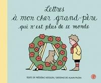 Frédéric Kessler et Alain Pilon - Lettres à mon cher grand-père qui n'est plus de ce monde.