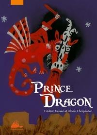 Frédéric Kessler et Olivier Charpentier - Prince dragon.