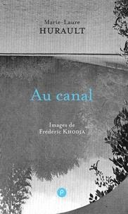 Frédéric Khodja et Marie-Laure Hurault - Au canal.