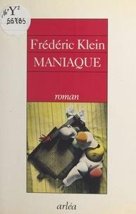 Frédéric Klein - Maniaque.