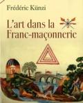 Frédéric Künzi - L'art dans la Franc-maçonnerie.