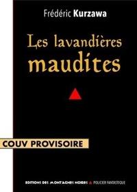 Frédéric Kurzawa - Les lavandières maudites.