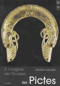 Frédéric Kurzawa - Les Pictes - A l'origine de l'Ecosse.