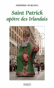 Frédéric Kurzawa - Saint Patrick, apôtre des Irlandais.