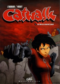 Frédéric L'Homme et Régis Penet - Catwalk Tome 1 : Les Héros ne meurent jamais.
