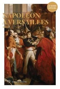 Frédéric Lacaille - Napoléon à Versailles.