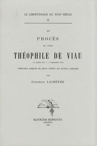 Frédéric Lachèvre - Le procès du poète Théophile de Viau - 2 volumes.