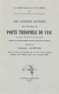 Frédéric Lachèvre - Une seconde révision des oeuvres du poète Théophile de Viau.