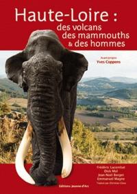 Frédéric Lacombat et Dick Mol - Haute-Loire : des volcans, des mammouths & des hommes.