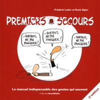 Frédéric Lador et Roch Ogier - Premiers secours - Le manuel indispensable des gestes qui sauvent.