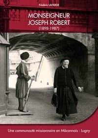 Frédéric Lafarge - Monseigneur Joseph Robert (1898-1987) - Une communauté missionnaire en Mâconnais : Lugny.