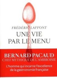 Frédéric Laffont - Une vie par le menu.