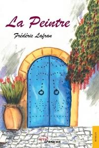 Télécharger gratuitement ebook joomla La peintre 9782355232190 par Frédéric Lafran