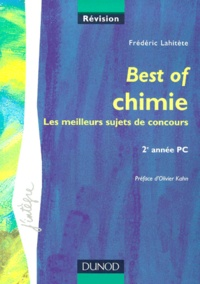 BEST OF CHIMIE 2EME ANNEE PC. Les meilleurs sujets de concours - Frédéric Lahitète | Showmesound.org