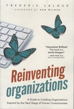 Frédéric Laloux - Reinventing Organizations - A guide to Creating Organizations Inspired by the Next Stage of Human Consciousnes.